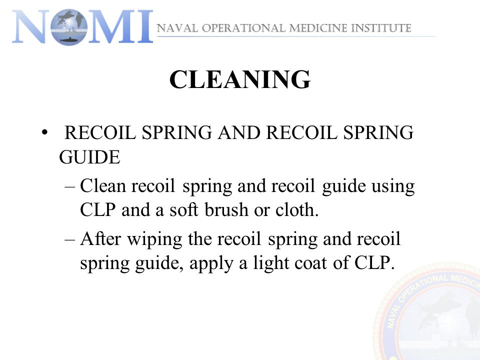 CLEANING RECOIL SPRING AND RECOIL SPRING GUIDE
