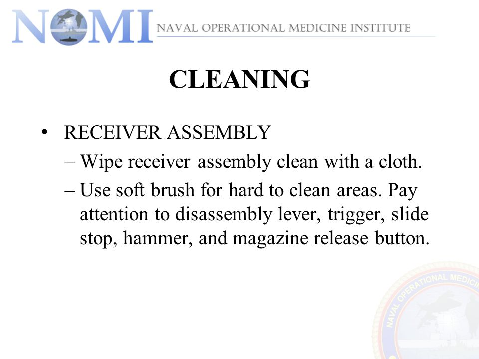 CLEANING RECEIVER ASSEMBLY Wipe receiver assembly clean with a cloth.