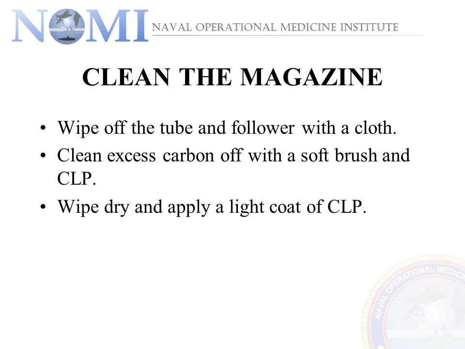 CLEAN THE MAGAZINE Wipe off the tube and follower with a cloth.
