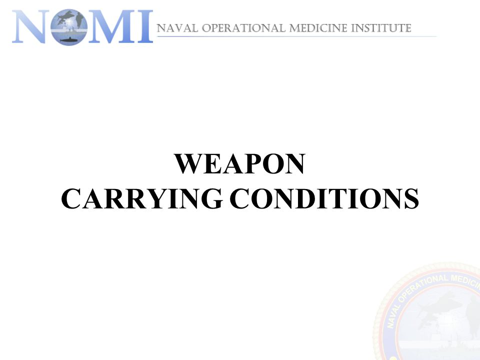WEAPON CARRYING CONDITIONS