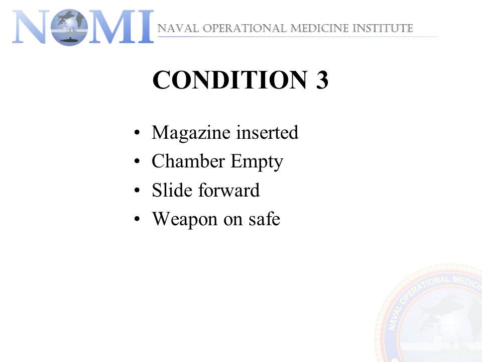 CONDITION 3 Magazine inserted Chamber Empty Slide forward