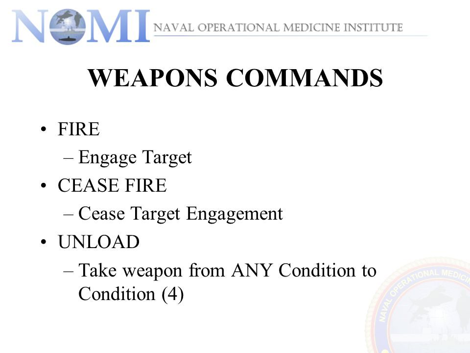WEAPONS COMMANDS FIRE Engage Target CEASE FIRE Cease Target Engagement