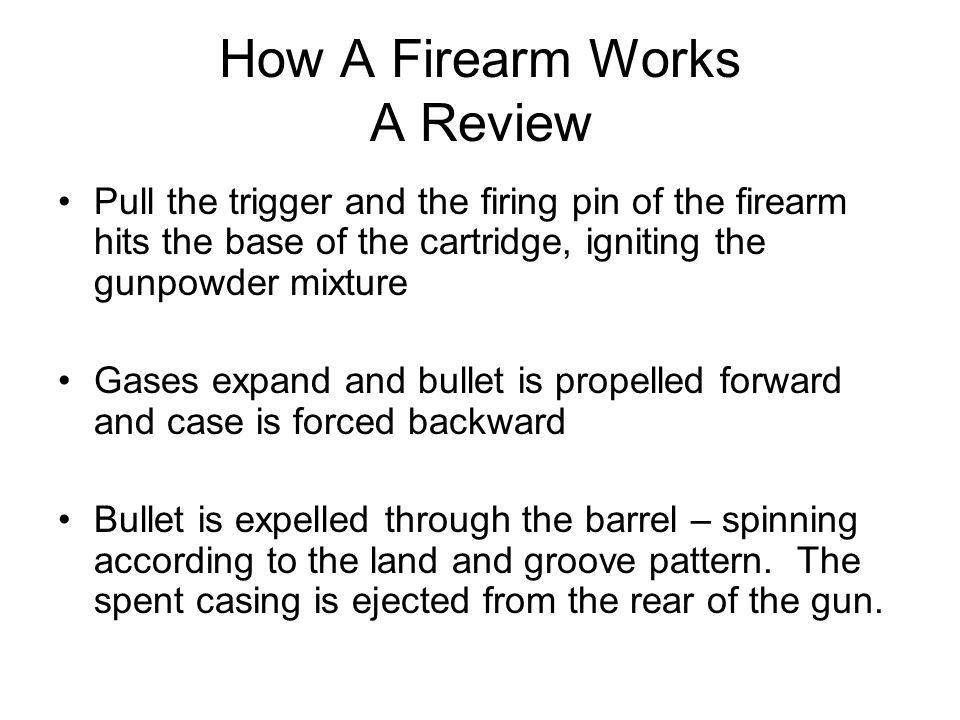 How A Firearm Works A Review