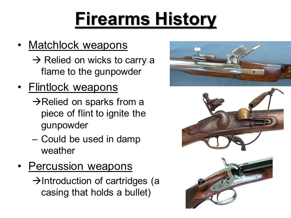 Firearms History Matchlock weapons Flintlock weapons