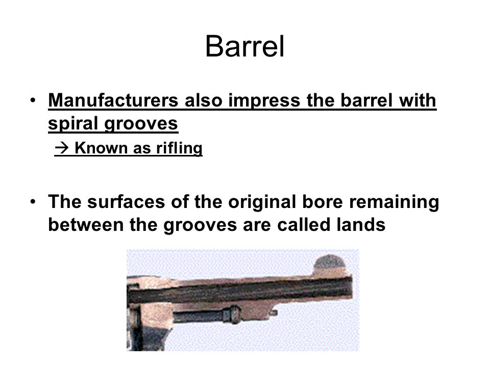 Barrel Manufacturers also impress the barrel with spiral grooves