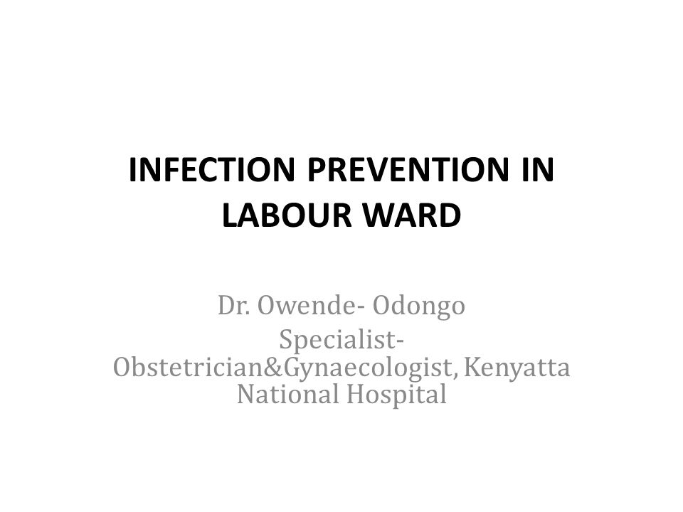 INFECTION PREVENTION IN LABOUR WARD