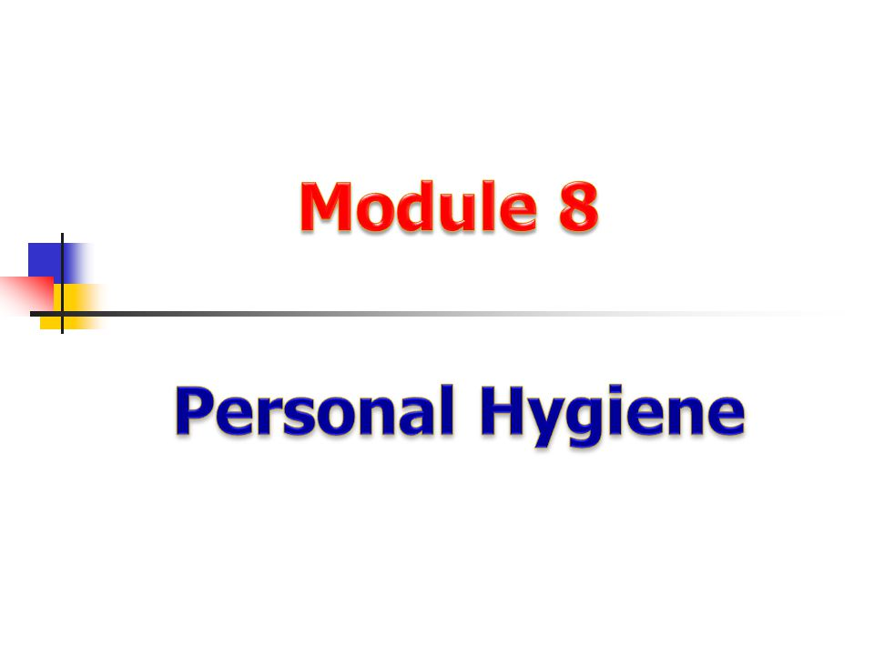 Module 8 Personal Hygiene