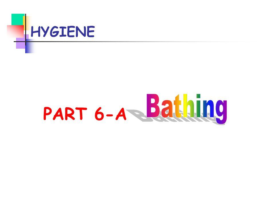 HYGIENE PART 6-A Bathing