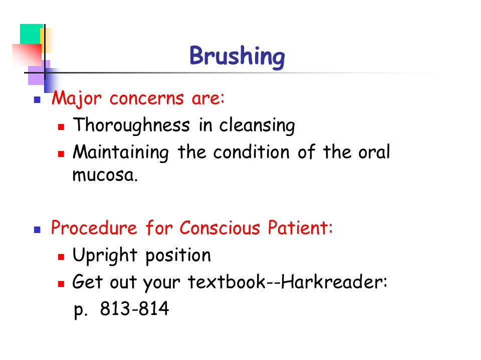 Brushing Major concerns are: Thoroughness in cleansing