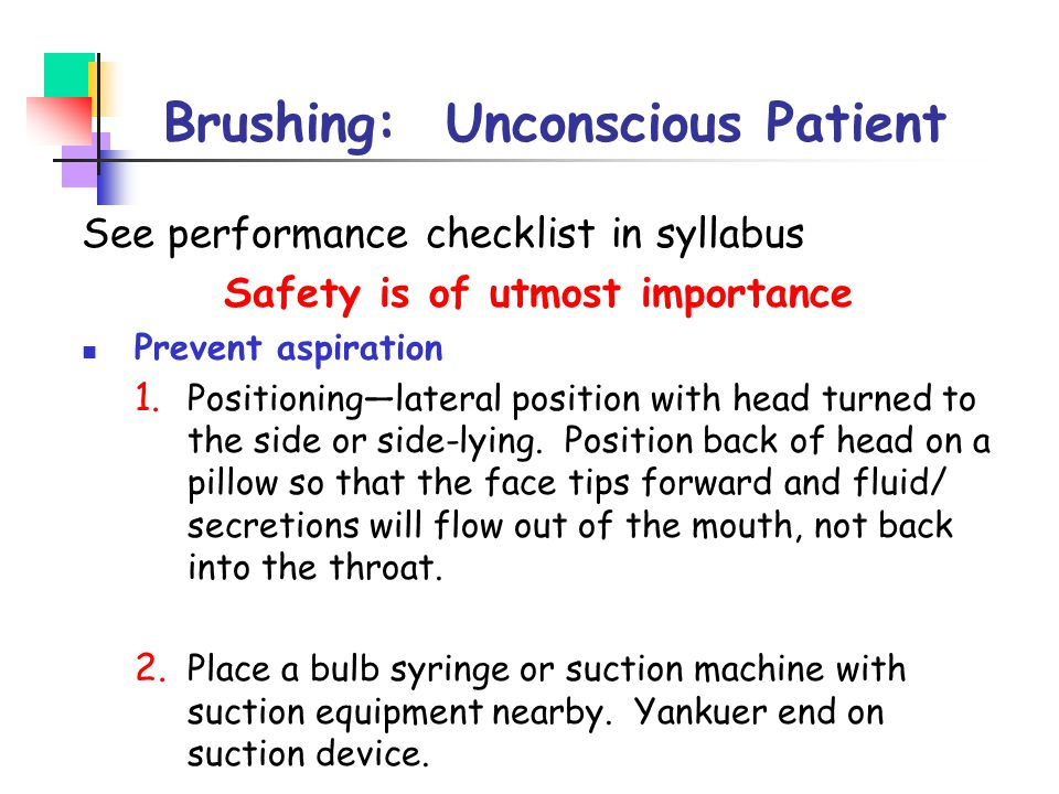 Brushing: Unconscious Patient