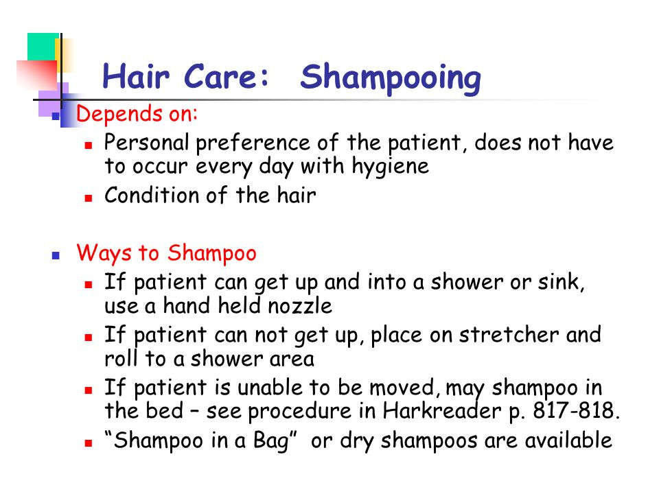Hair Care: Shampooing Depends on: