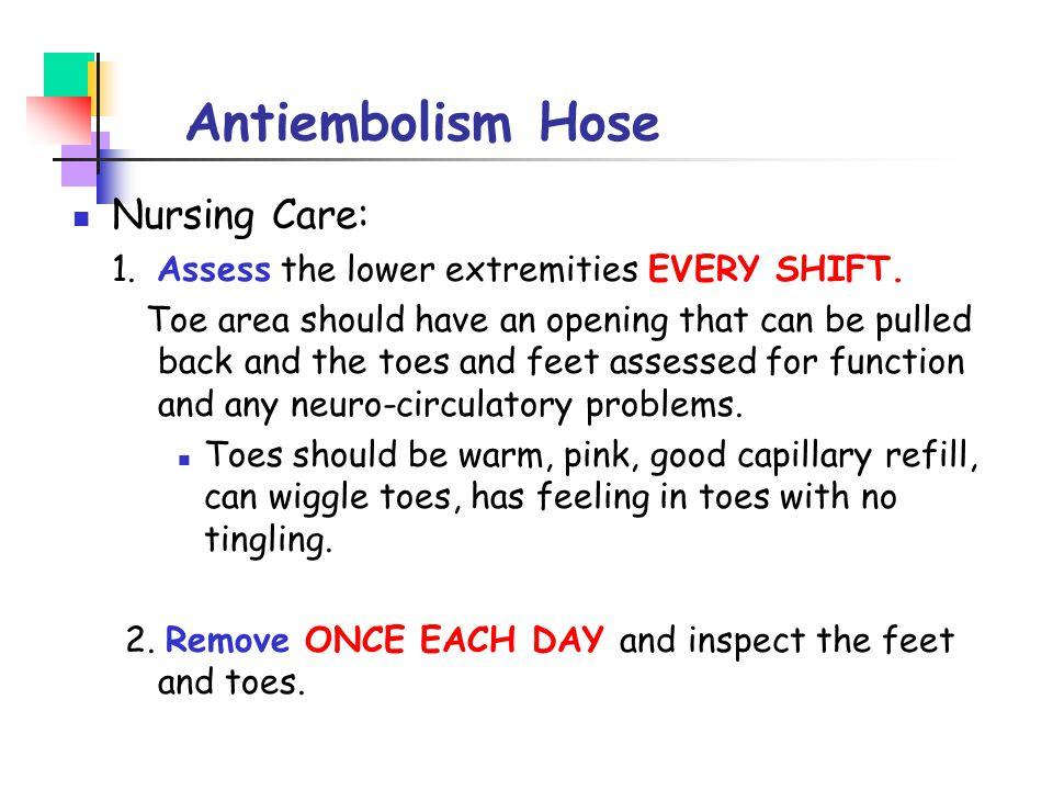 Antiembolism Hose Nursing Care: