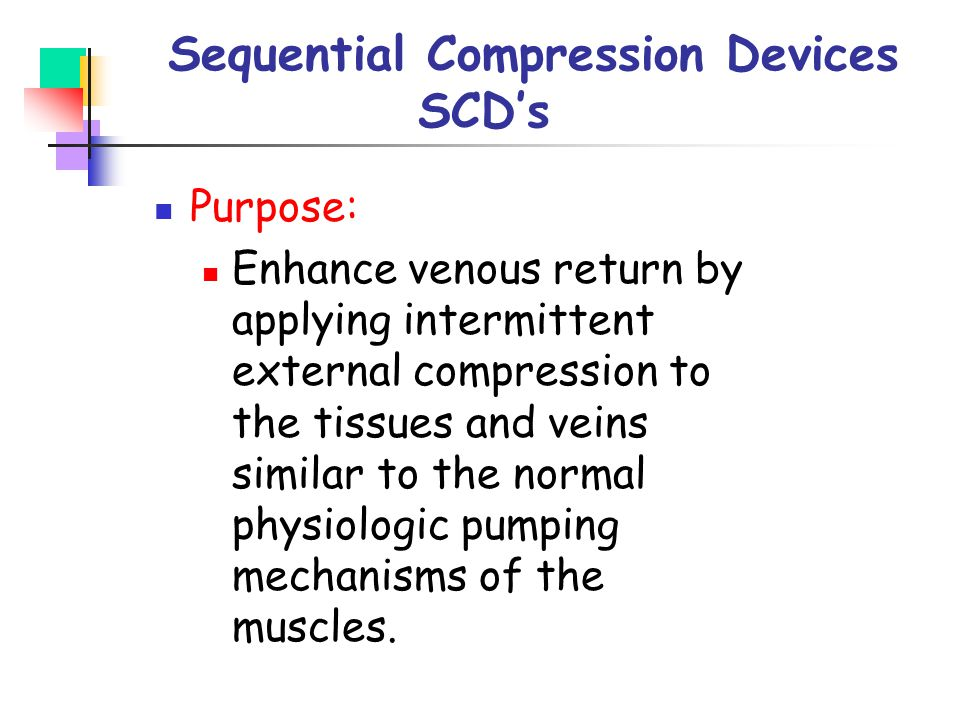 Sequential Compression Devices SCD's
