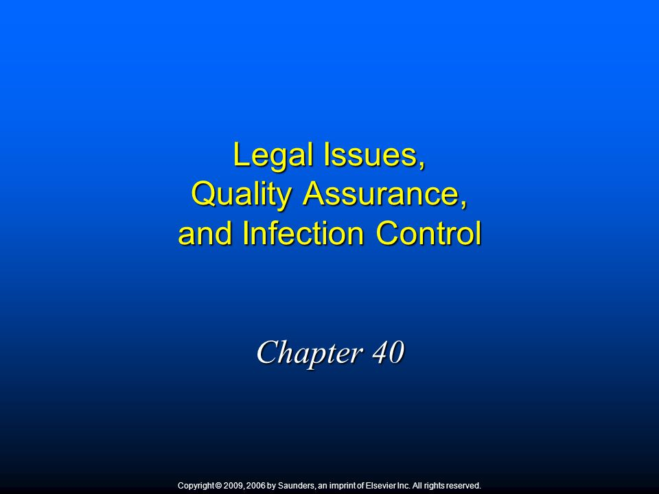 Legal Issues, Quality Assurance, and Infection Control