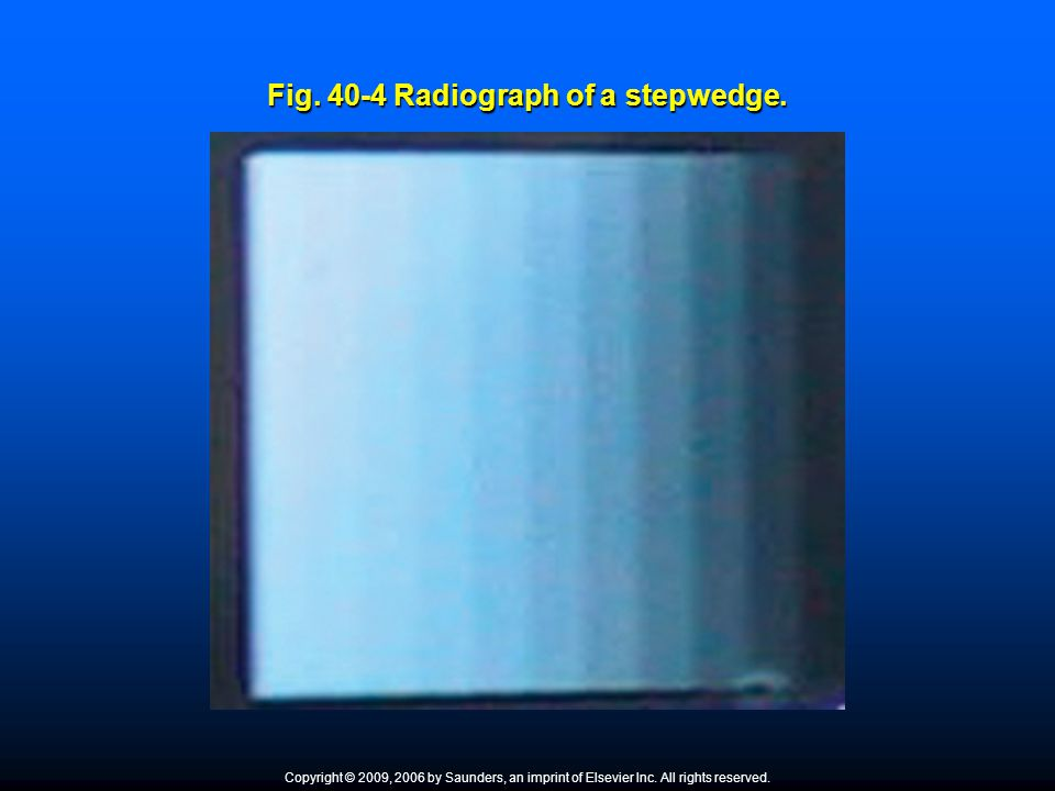 Fig. 40-4 Radiograph of a stepwedge.