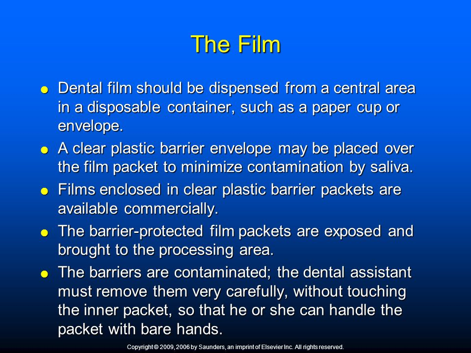 The Film Dental film should be dispensed from a central area in a disposable container, such as a paper cup or envelope.