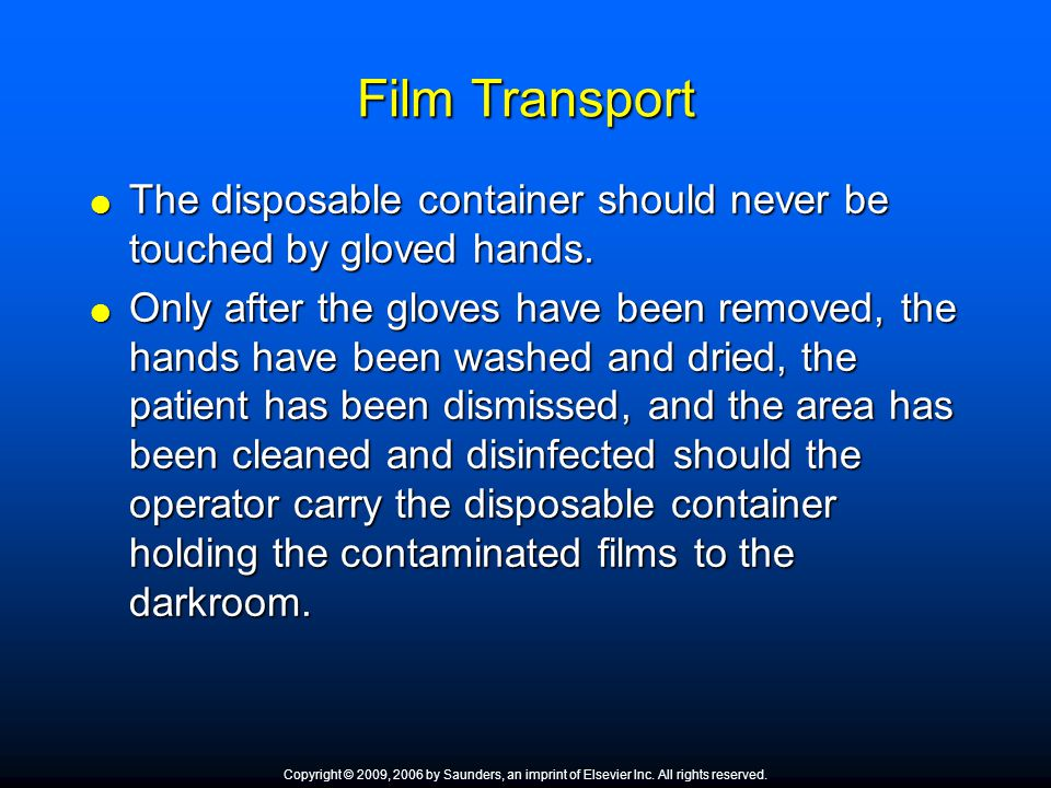 Film Transport The disposable container should never be touched by gloved hands.