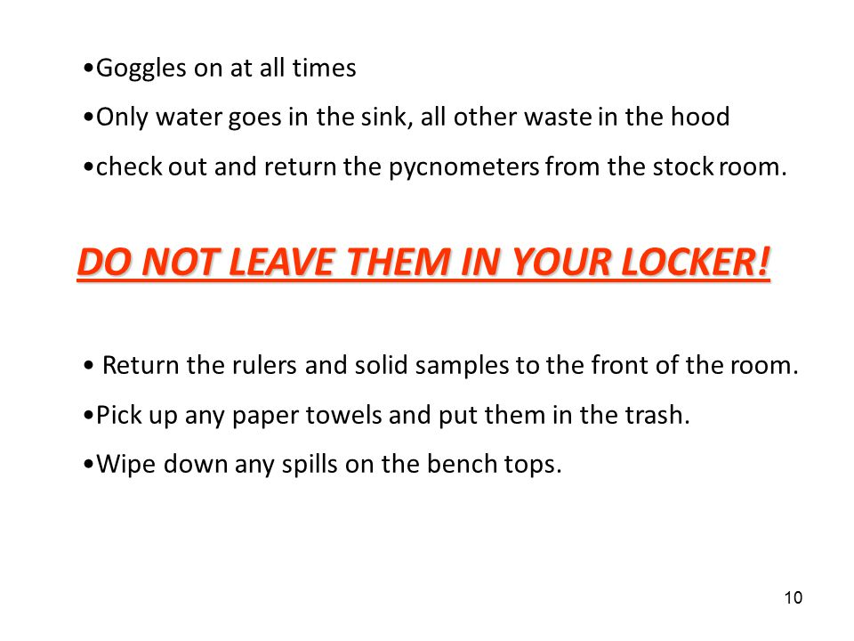 DO NOT LEAVE THEM IN YOUR LOCKER!
