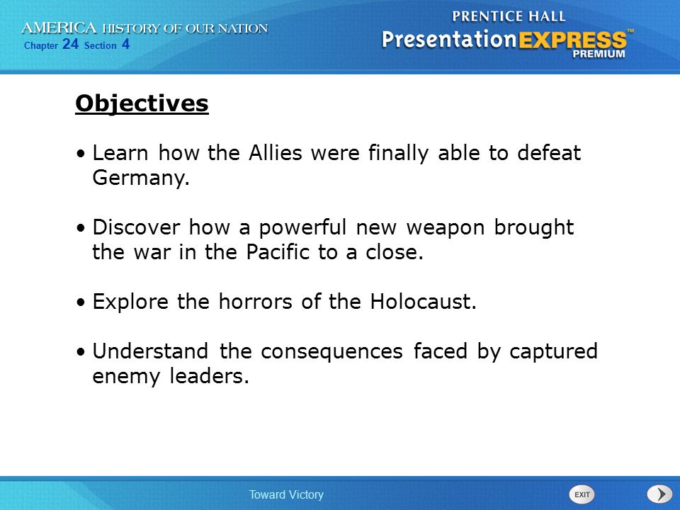 Objectives Learn how the Allies were finally able to defeat Germany.