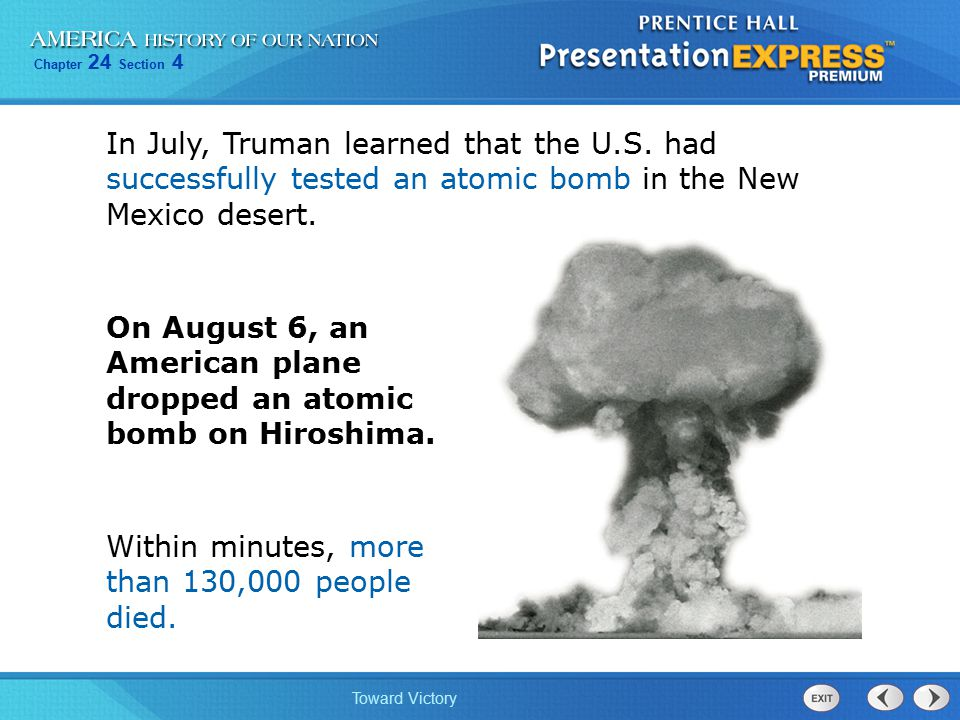 In July, Truman learned that the U. S