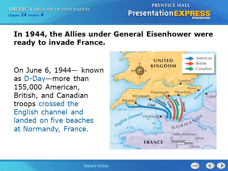 In 1944, the Allies under General Eisenhower were ready to invade France.