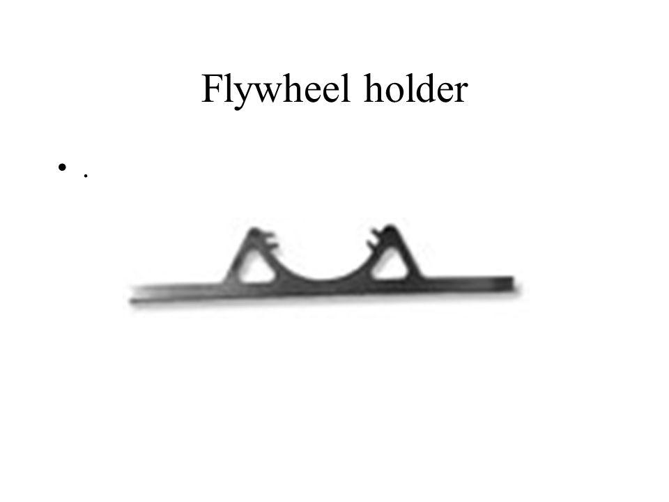 Flywheel holder .