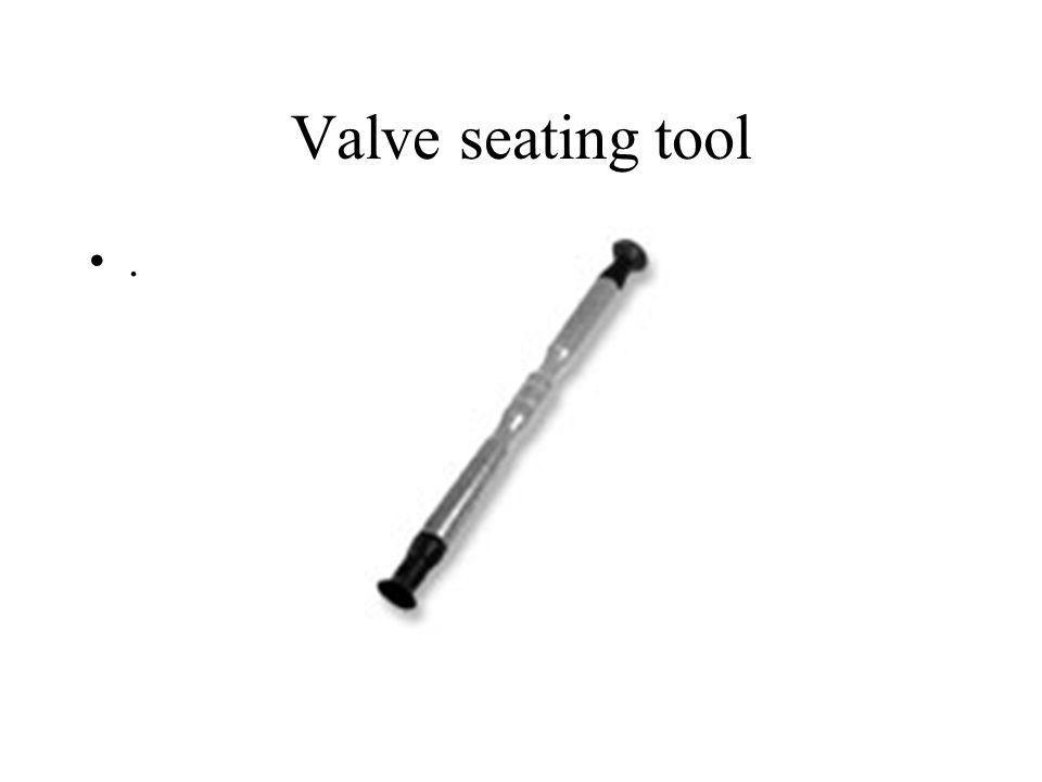 Valve seating tool .