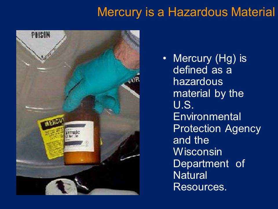 Mercury is a Hazardous Material