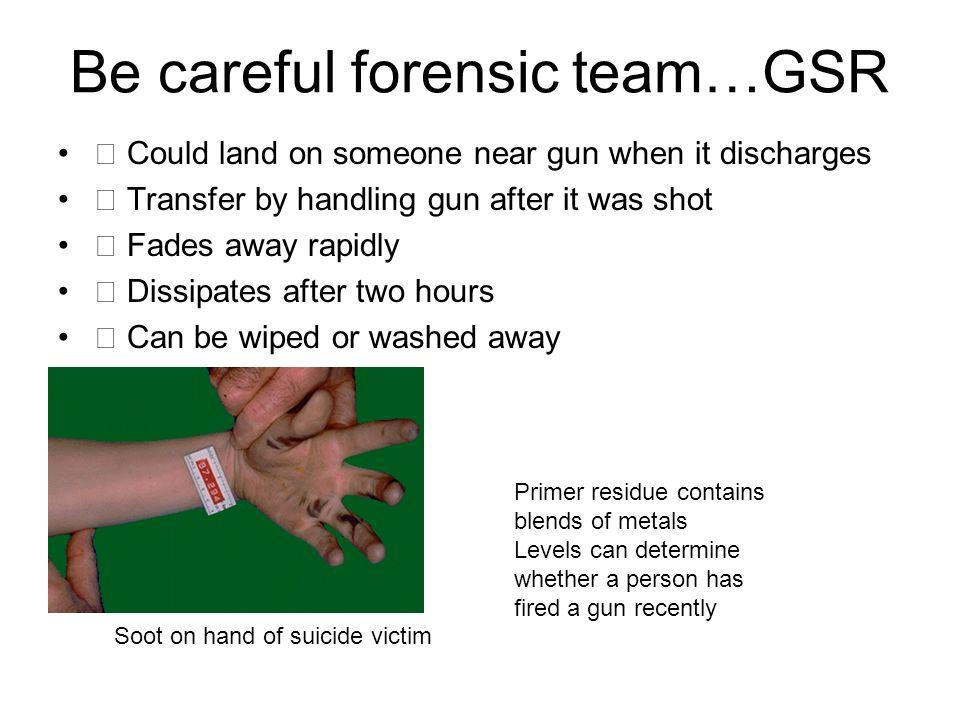 Be careful forensic team…GSR