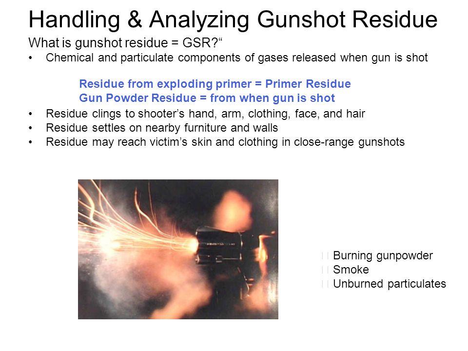 Handling & Analyzing Gunshot Residue