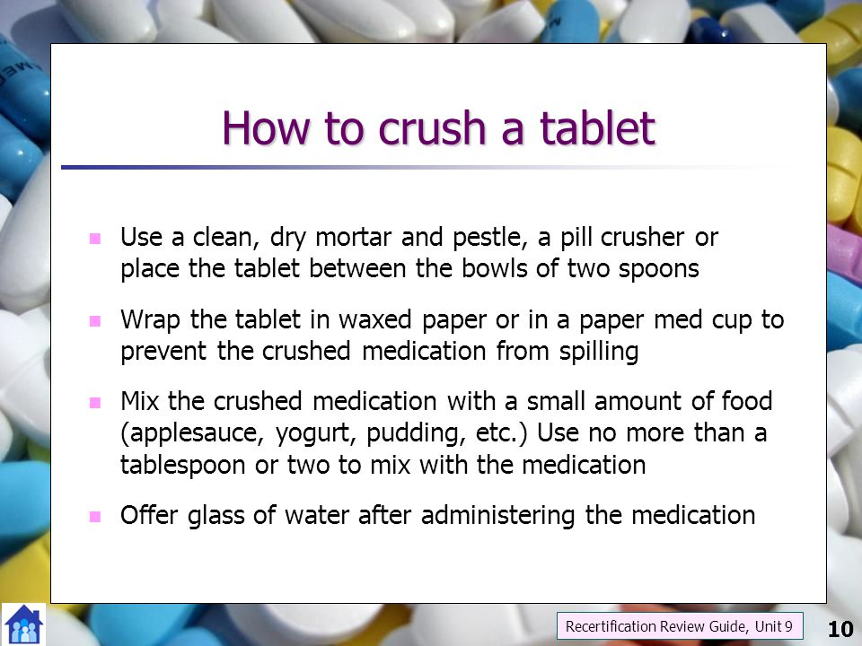 How to crush a tablet Use a clean, dry mortar and pestle, a pill crusher or place the tablet between the bowls of two spoons.
