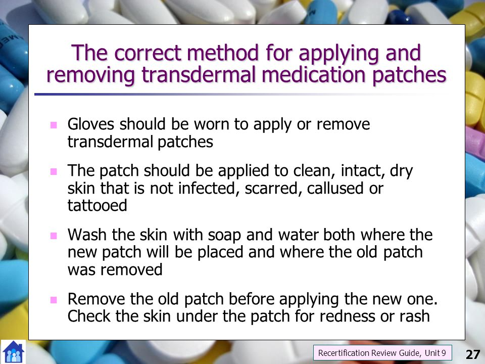 The correct method for applying and removing transdermal medication patches
