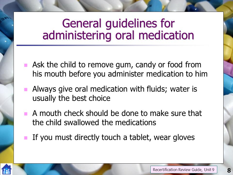 General guidelines for administering oral medication