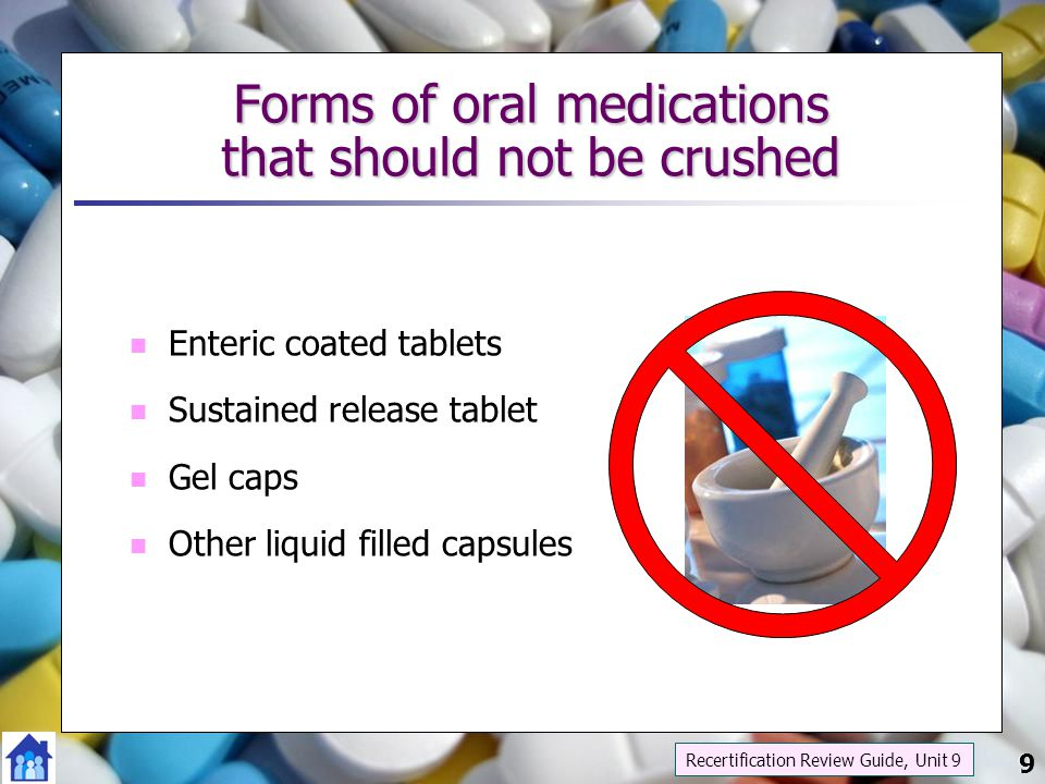 Forms of oral medications that should not be crushed