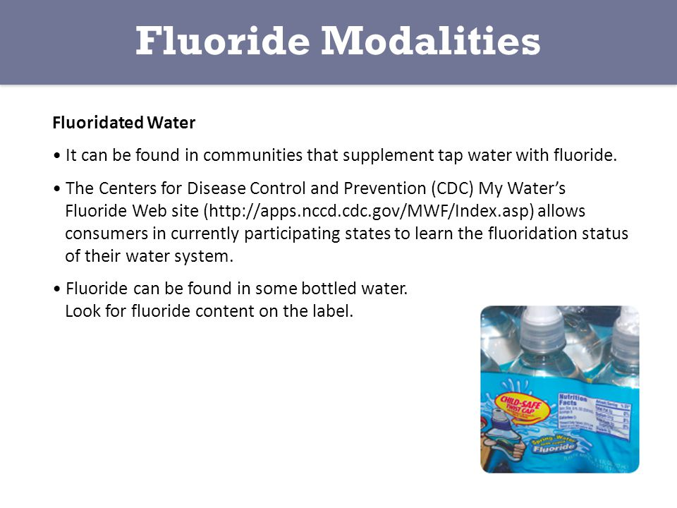 Fluoride Modalities Fluoridated Water