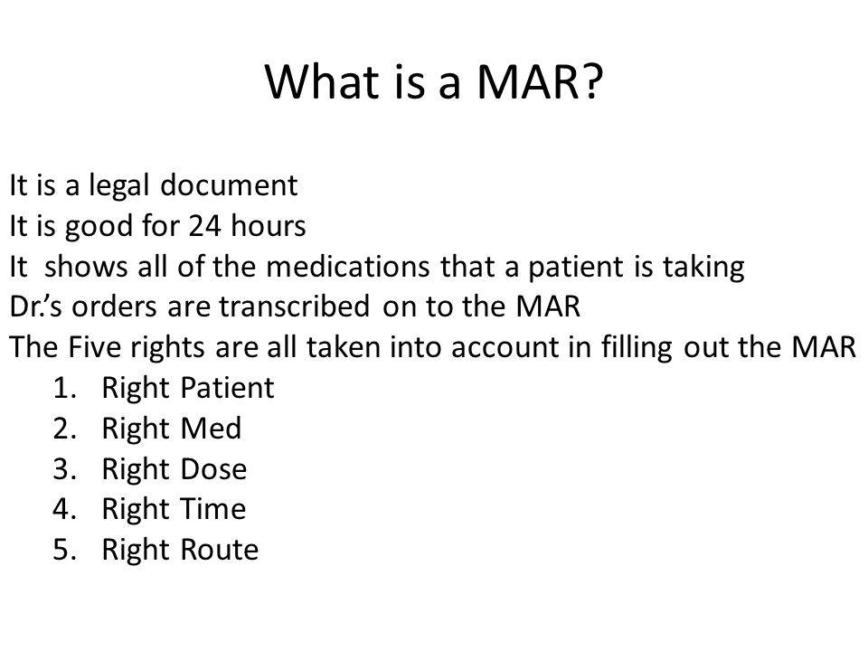 What is a MAR It is a legal document It is good for 24 hours