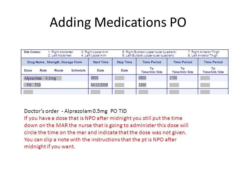 Adding Medications PO Doctor's order - Alprazolam 0.5mg PO TID