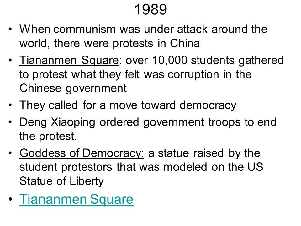 1989 When communism was under attack around the world, there were protests in China.