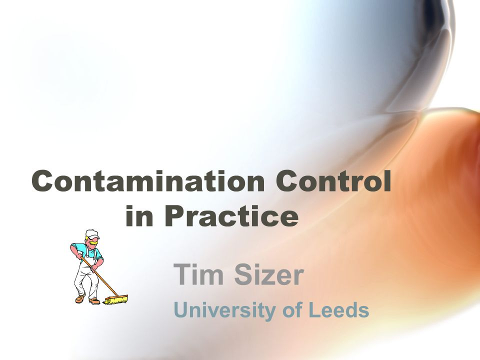 Contamination Control in Practice