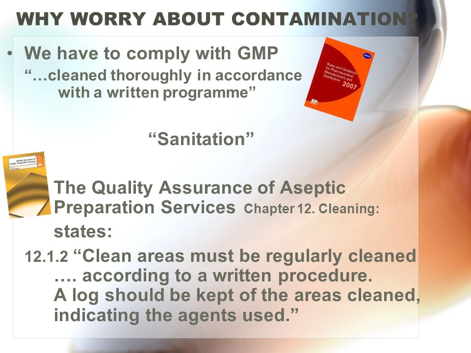 WHY WORRY ABOUT CONTAMINATION