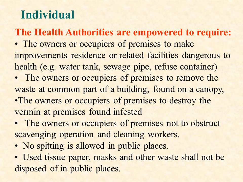 Individual The Health Authorities are empowered to require: