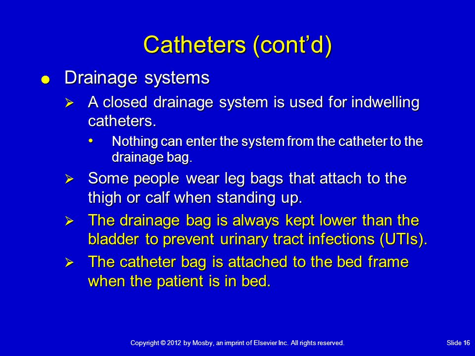 Catheters (cont'd) Drainage systems