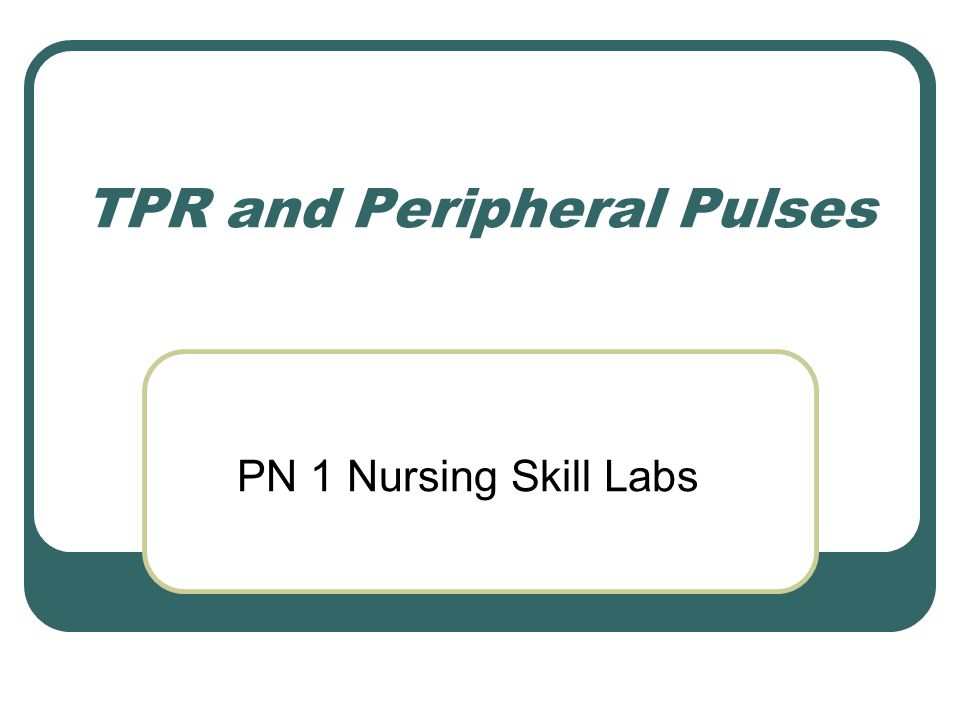 TPR and Peripheral Pulses