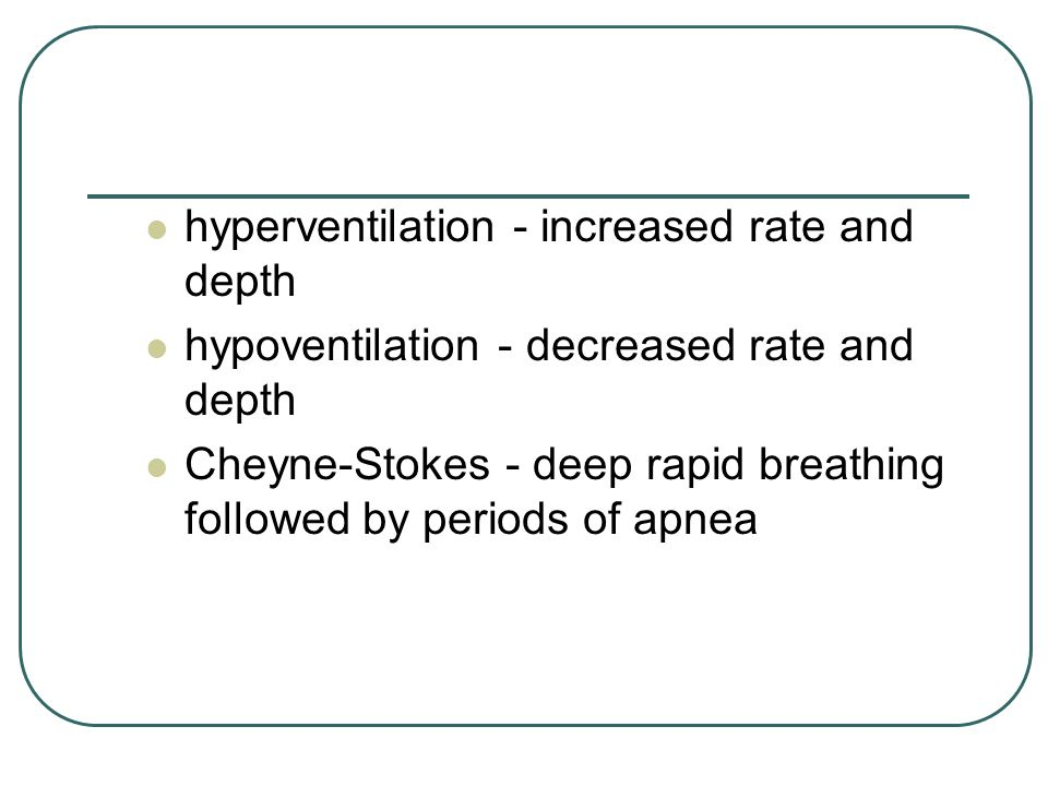 hyperventilation - increased rate and depth