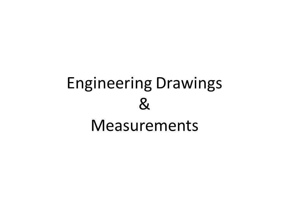 Engineering Drawings & Measurements