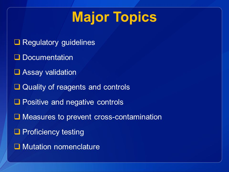 Major Topics Regulatory guidelines Documentation Assay validation