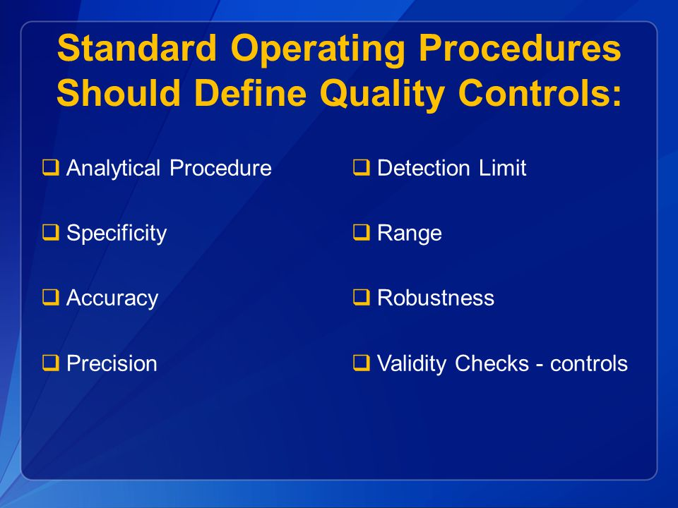 Standard Operating Procedures Should Define Quality Controls: