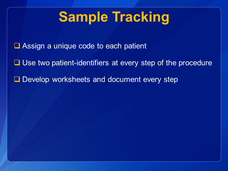 Sample Tracking Assign a unique code to each patient