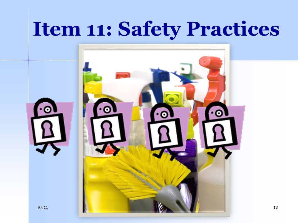 Item 11: Safety Practices