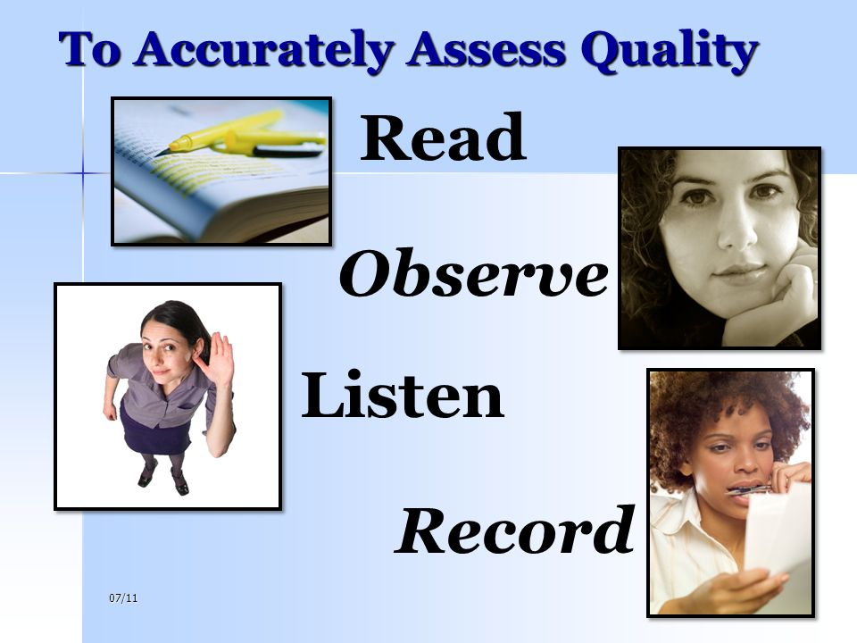 To Accurately Assess Quality
